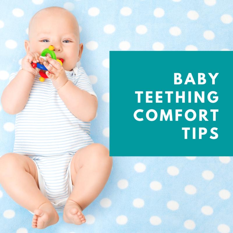 Baby Teething comfort Tips