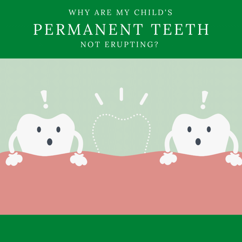 Why are my Child's Permanent Teeth not erupting2