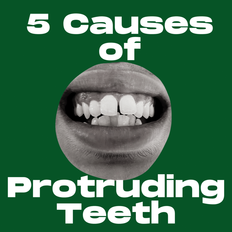 5 Causes of Protruding Teeth