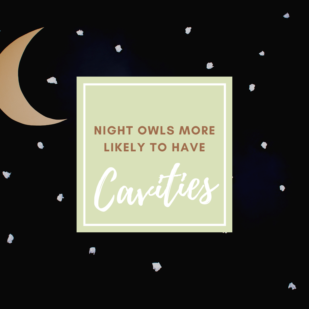 Night Owls More Likely to have cavities