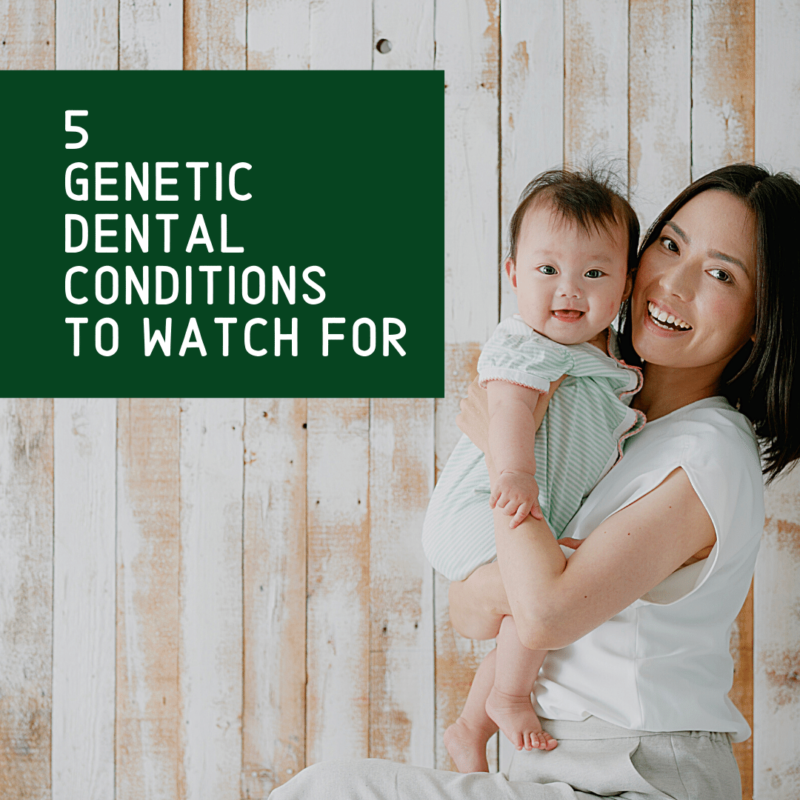 5 Genetic Dental Conditions to watch for