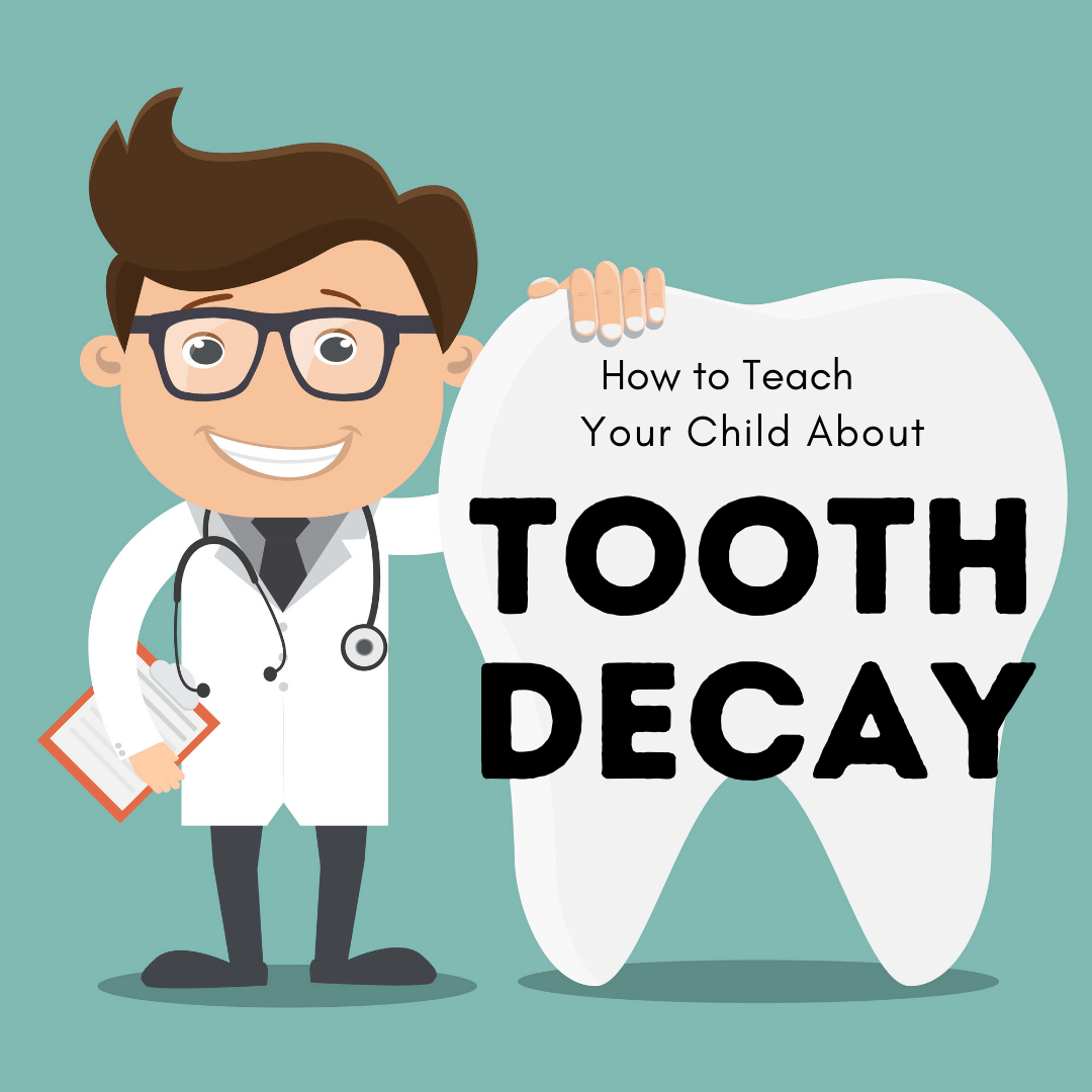 How to Teach Your Child About Tooth Decay